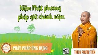 Niệm Phật Phương Pháp Giữ Chánh Niệm - Pháp Âm Thích Phước Tiến