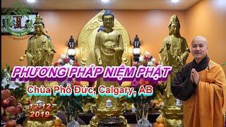 Phương Pháp Niệm Phật - Thầy Thích Pháp Hòa ( Chùa Phổ Đức, Calgary, AB Ngày 12.12.2019 )