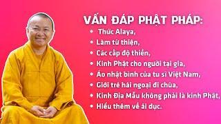 Vấn đáp Phật pháp: Thức Alaya, làm từ thiện, các cấp độ thiền, Kinh Phật cho người tại gia,...