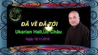 Đã Về Đã Tới  - Thầy Thích Pháp Hòa, ( Ukarian Hall Úc Châu Ngày 18.11.2018 )