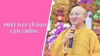 Phật dạy về đạo làm chồng   Thích Nhật Từ