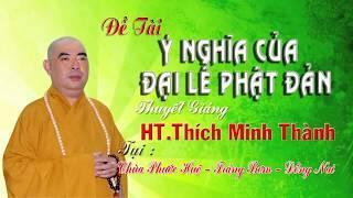 Ý Nghĩa Của Ngày Đại Lễ Phật Đản -  Chùa Phước Huệ