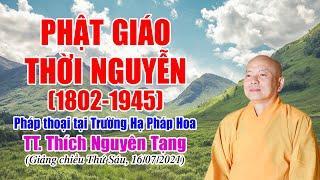 261.  Phật Giáo Thời Nguyễn (1613-1945) | TT Thích Nguyên Tạng giảng