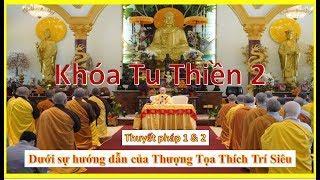 Khóa Tu Thiền 2 - Phần 1/3  - TV Chân Nguyên, USA