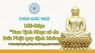 """""""Tam Tịnh Nhục có do Đức Phật quy định không?"""" - TT. Thích Nhật Từ giảng  chùa Giác Ngộ 20-12-2020."""