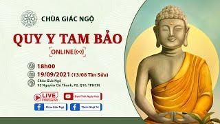 Lễ Quy Y Tam Bảo Online tại Chùa Giác Ngộ, ngày 19/9/2021