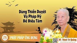 Dùng Thiền Duyệt Và Pháp Hỷ Để Điều Tâm