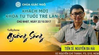 Talkshow Gương Sáng (Kỳ 19) - TS. Nguyễn Bá Hải
