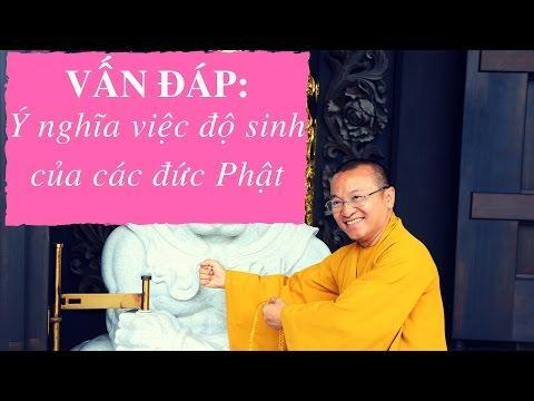 Vấn đáp: Ý nghĩa việc độ sinh của các đức Phật