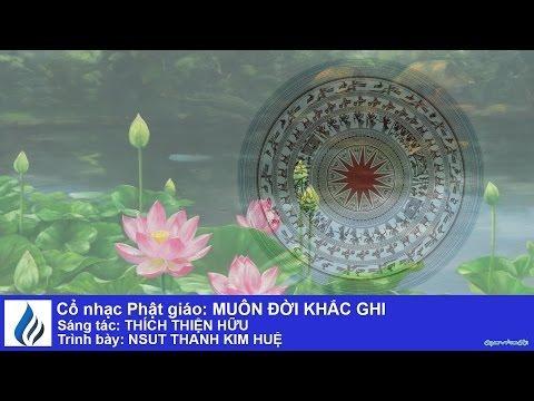 Cổ nhạc Phật giáo: MUÔN ĐỜI KHẮC GHI (karaoke)