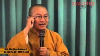 Kinh Thủ Lăng Nghiêm 02: Phá Bảy Chấp Về Tâm (14/01/2013) video do Thích Nhật Từ giảng
