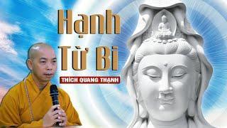 HẠNH TỪ BI | Thích Quang Thạnh | Chùa Từ Nghiêm 15.11.2020