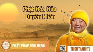 Phật hóa hữu nhân duyên