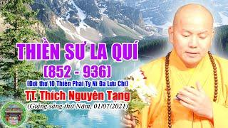253. Thiền Sư La Quý (852 – 936)| TT Thích Nguyên Tạng giảng