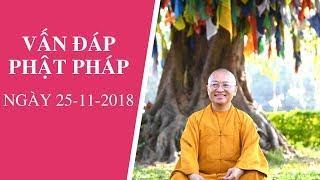 Vấn đáp Phật pháp ngày 25-11-2018 | Thích Nhật Từ