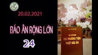 Báo Ân Rộng Lớn 24 - Thầy Thích Pháp Hòa (Tv Trúc Lâm, ngày 20.02.2021)