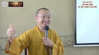 Kinh Lăng Già 06: Trừ vọng tưởng, đạt quả thánh và giác ngộ - Thích Nhật Từ