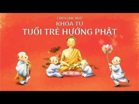Khóa Tu Tuổi Trẻ Hướng Phật lần 1- 03-07-2016