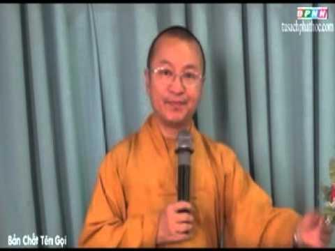 Triết học ngôn ngữ Phật giáo 12: Bản chất tên gọi (29/06/2012) video do Thích Nhật Từ giảng