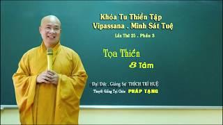 Vipassana - 8 Tâm || Đại đức Thích Trí Huệ