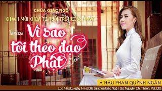 Talkshow Vì sao tôi theo đạo Phât - Khách mời: Á hậu Phan Quỳnh Ngân