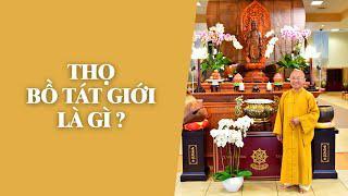Thọ Bồ Tát Giới là gì ? | TT. Thích Nhật Từ