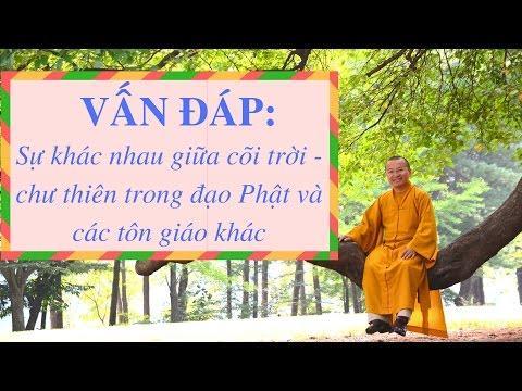 Vấn đáp: Sự khác nhau giữa cõi trời - chư thiên trong đạo Phật và các tôn giáo khác