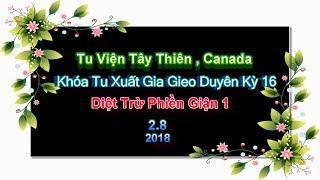 Diệt Trừ Phiền Giận 1 - TT . Thích Quảng Điền ( Ngày 2.8.2018 )