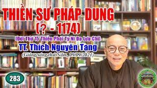 283. Thiền Sư Pháp Dung (?_1174)   TT Thích Nguyên Tạng giảng