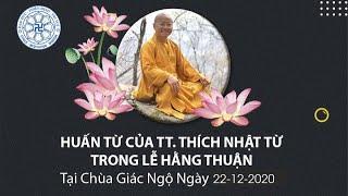 Huấn từ của TT. Thích Nhật Từ trong lễ hằng thuận tại chùa Giác Ngộ, ngày 22-12-2020
