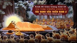 Kinh Di Giáo Giảng Giải 15_Tu Tập Thiền Định 5_Tác Dụng của Thiền Định 2_Thích Minh Thành