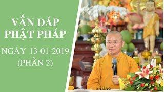 Vấn đáp Phật pháp ngày 13-01-2019 (LIVE) (Phần 2) | Thích Nhật Từ