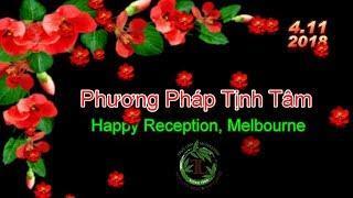 Phương Pháp Tịnh Tâm - Thầy Thích Pháp Hòa ( Happy Reception, 4.11.2018 )
