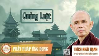 Quảng Luật - Thầy Thích Nhất Hạnh thuyết pháp