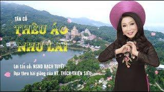 Tân cổ: Thêu áo Như Lai - NSND. Bạch Tuyết hát trong chương trình Vì sao tôi theo đạo Phật kỳ 28