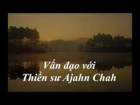 Vấn đạo với Thiền sư Ajahn Chah