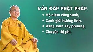 Vấn đáp Phật pháp: Hộ niệm vãng sanh, cảnh giới hương linh, vãng sanh Tây phương, chuyện thị phi.