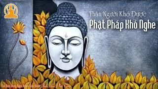 Nhân Thân Nan Đắc, Phật Pháp Nan Văn (Thân Người Khó Được, Phật Pháp Khó Nghe)