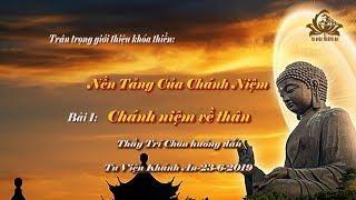 Hướng dẫn thiền tập về quán thân - Thầy Trí Chơn || 23-6-2019