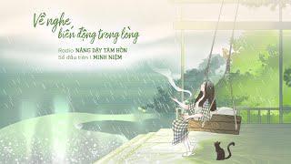 MINH NIỆM | Radio NÂNG DẬY TÂM HỒN | Số 01: VỀ NGHE BIẾN ĐỘNG TRONG LÒNG