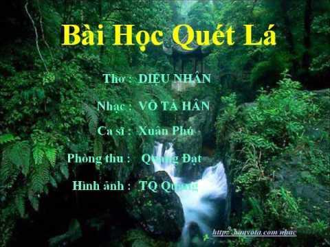 BÀI HỌC QUÉT LÁ - Nhạc Võ Tá Hân - Thơ DIệu Nhân - Ca sĩ Xuân Phú
