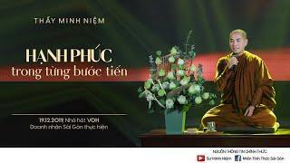 Thầy Minh Niệm | Hạnh phúc trong từng bước tiến | Doanh nhân Sài Gòn | Nhà hát VOH - 19.12.2019