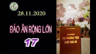 Báo Ân Rộng Lớn 17 - Thầy Thích Pháp Hòa (Tv Trúc Lâm,ngày 28.11.2020)