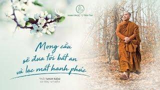 Mong cầu sẽ đưa tới bất an và lạc mất hạnh phúc | PV Minh Đăng Quang | 14.01.2018