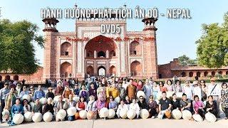 Hành hương Phật tích Ấn Độ- Nepal  02-2019 - DVD 5