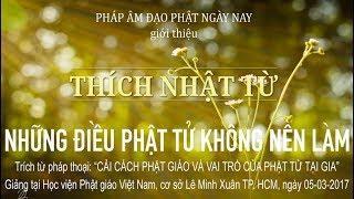 Những điều Phật tử không nên làm - TT. Thích Nhật Từ