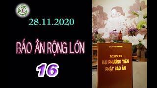 Báo Ân Rộng Lớn 16 -Thầy Thích Pháp Hòa (Tv Trúc Lâm, Ngày 28.11.2020)