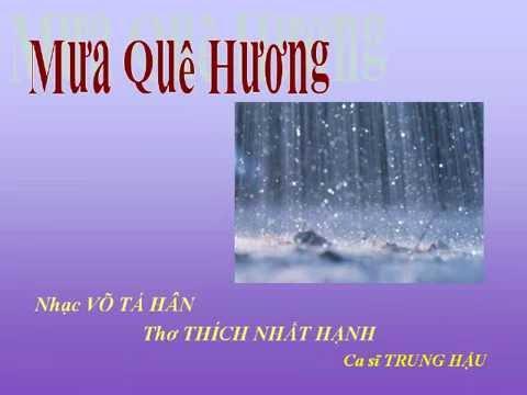 MƯA QUÊ HƯƠNG - Nhạc Võ Tá Hân - Thơ Thích Nhất Hạnh
