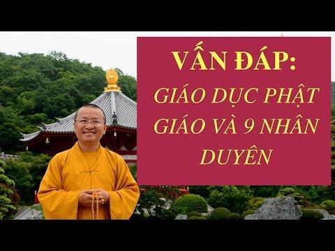 Vấn đáp: Giáo dục Phật giáo và 9 nhân duyên