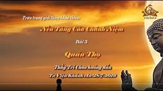 Khóa tu thiền || Bài 5: Quán Thọ - Thầy Trí Chơn